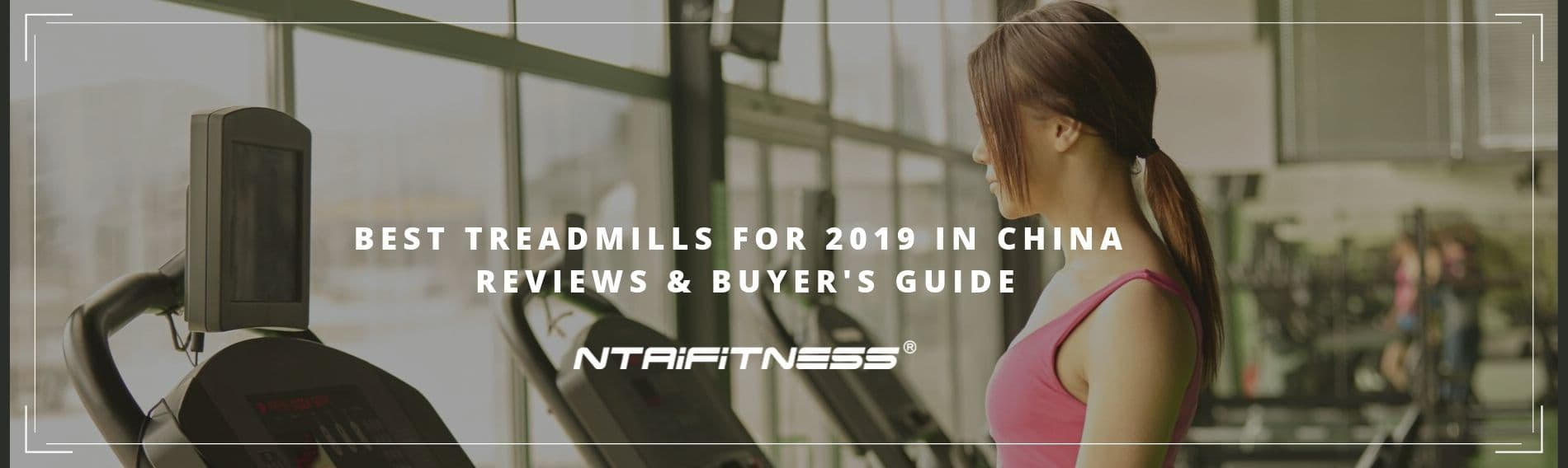 Best Treadmills for 2019 in China - Reviews & Buyer's Guide
