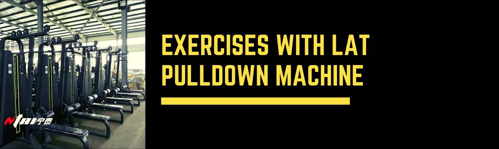 Exercises with Lat Pulldown Machine