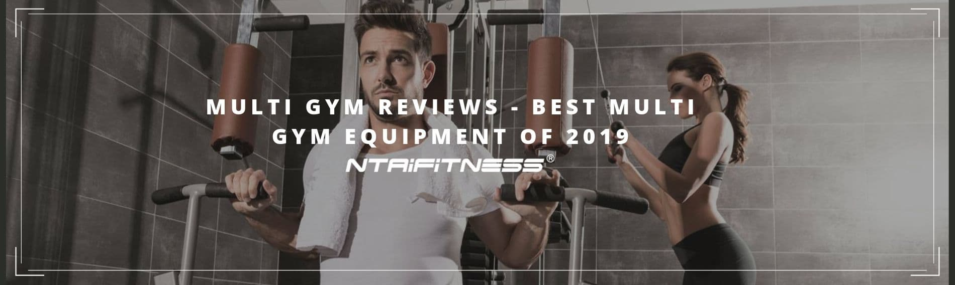 Multi Gym Reviews - Best Multi Gym Equipment of 2019