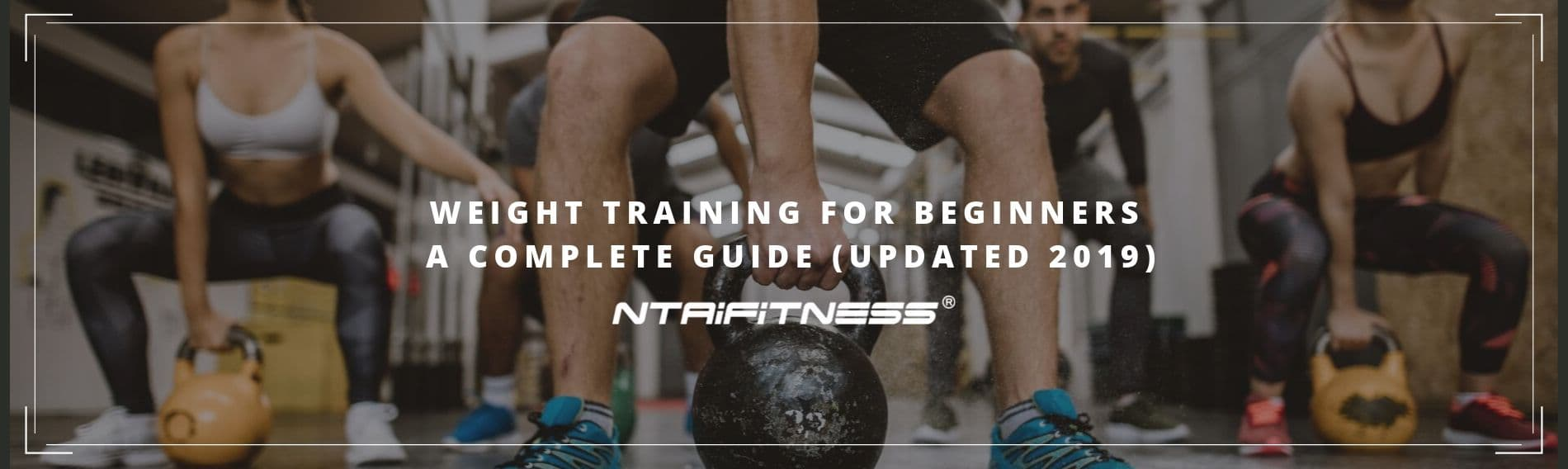 Weight Training for Beginners: A Complete Guide (Updated 2019)