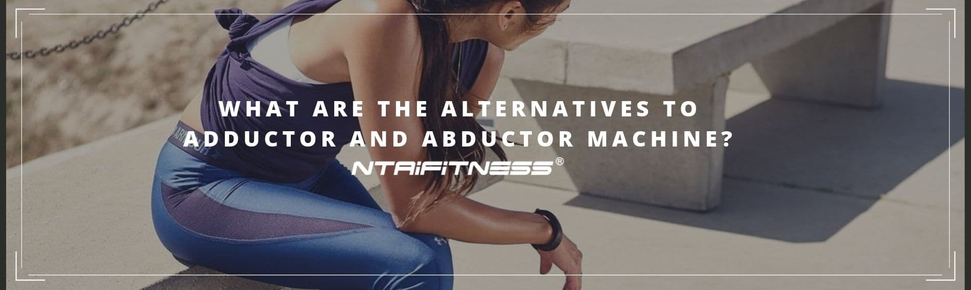 What are the Alternatives to Adductor and Abductor Machine?