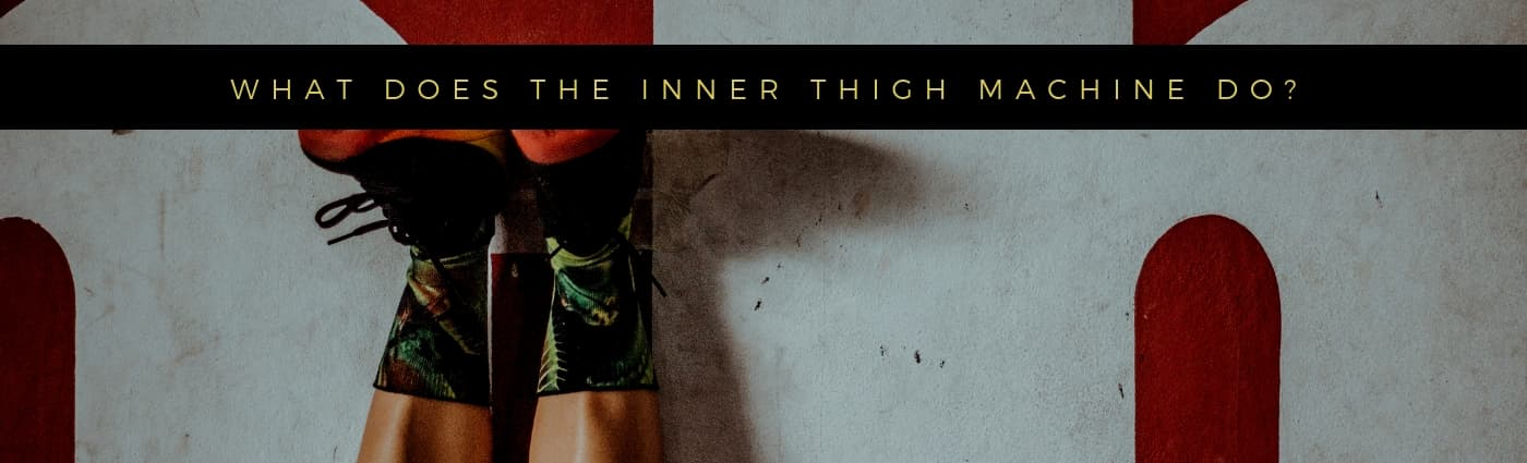 What does the inner thigh machine do?